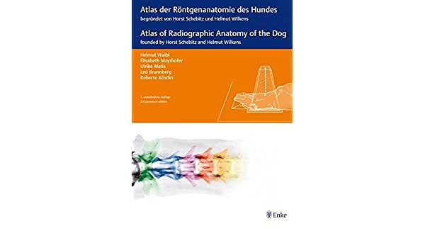Atlas der Röntgenanatomie des Hundes: Teil 1 des Atlas der ...