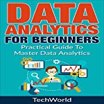 Data Analytics for Beginners: A Practical Guide to Master Data Analytics | Tech World