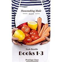 Homemaking Made Easy Book Bundle 1-3: Freezer meals, healthy living, natural living, menu planning (Homemaking Made Easy(bundle))