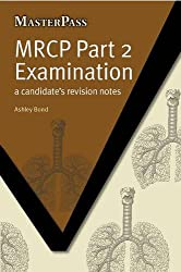MRCP Part 2 Examination: a Candidate's Revision Notes (MasterPass) (MasterPass Series)