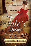 The Music of Love: Fate's Design: Regency Romance (The Amelia Atherton Sweet and Wholesome Regency Romance Series Book 1)