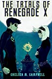 The Trials of Renegade X (Volume 2)