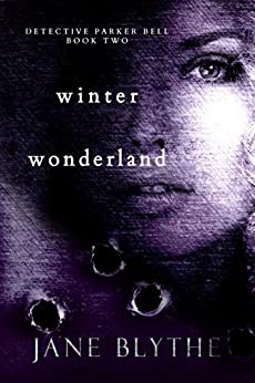 Winter Wonderland (Detective Parker Bell Book 2) by [Blythe, Jane]