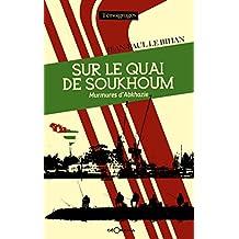 Sur le quai de Soukhoum: Murmures d'Abkhazie (Témoignages) (French Edition)