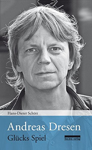 Andreas Dresen: Glücks Spiel Gebundenes Buch – 23. September 2013 Hans-Dieter Schütt be.bra verlag 3898091058 Film
