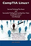 Comptia Linux+ Secrets to Acing the Exam and Successful Finding and Landing Your Next Comptia Linux+ Certified Job, Joe Sharpe, 1486156983