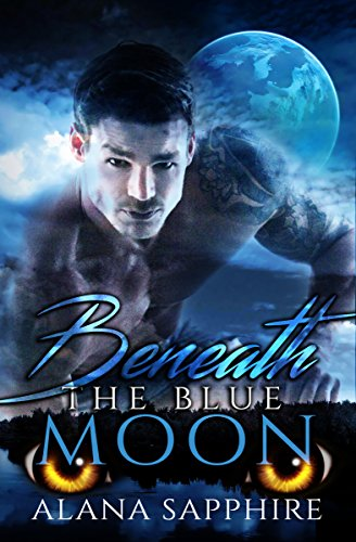 Beneath The Blue Moon by [Sapphire, Alana]