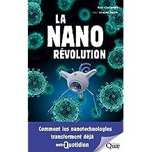 La Nanorévolution: Comment les nanotechnologies transforment déjà notre quotidien (QUAE GIE) (French Edition)