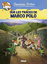 Geronimo Stilton, tome 3 : Sur les Traces de Marco Polo (BD) par Geronimo Stilton