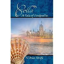 Cella, A Tale of Cinderella (Fairy Tales Retold Book 1)