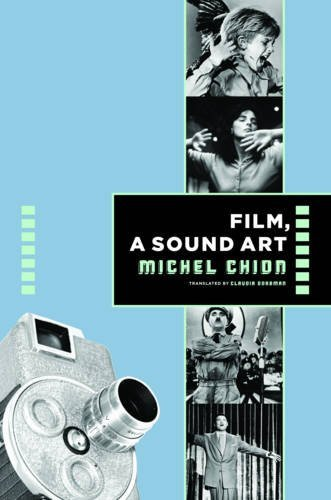 Film, a Sound Art (Film and Culture Series)