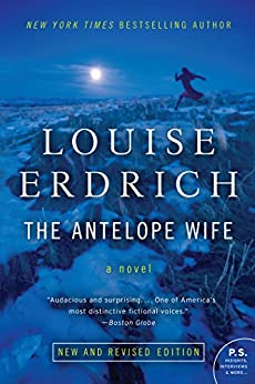 The Antelope Wife: A Novel by [Erdrich, Louise]