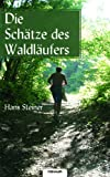 Die Schätze des Waldläufers, Hans Ing. Steiner, 3902514353