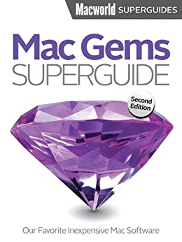 Mac Gems Superguide (Macworld Superguides Book 39) by [The Editors at Macworld]