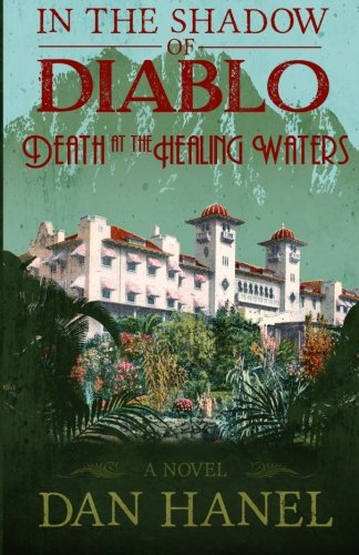 In The Shadow of Diablo: Death at the Healing Waters (Volume 2) pdf