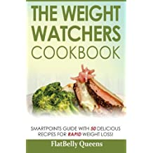The Weight Watchers Cookbook: Smart Points Guide with 50 Delicious Recipes for Rapid Weight Loss