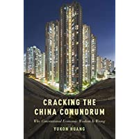 Huang, Y: Cracking the China Conundrum: Why Conventional Economic Wisdom Is Wrong