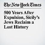500 Years After Expulsion, Sicily's Jews Reclaim a Lost History | Elisabetta Povoledo