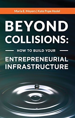 [E.B.O.O.K] Beyond Collisions: How to Build Your Entrepreneurial Infrastructure (Changing the Economy Book 1)<br />T.X.T