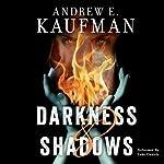 Darkness & Shadows | Andrew E. Kaufman