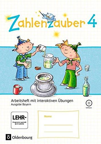 Zahlenzauber - Ausgabe Bayern (Neuausgabe): 4. Jahrgangsstufe - Arbeitsheft mit interaktiven Übungen: Mit CD-ROM und Lösungsheft