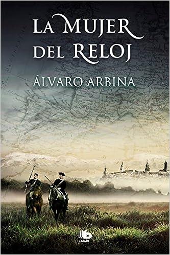 La mujer del reloj / The Woman of the Watch (Spanish Edition): Alvaro Arbina: 9788490704073: Amazon.com: Books
