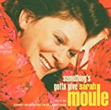 Something's Gotta Give [Hybrid SACD] by Sarah Moule (2004-01-01)