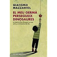 El meu germà persegueix dinosaures: La història d'en