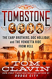 Book Cover: Tombstone: The Earp Brothers, Doc Holliday, and the Vendetta Ride from Hell