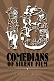 Eighteen Comedians of Silent Film, Anthony Balducci, 1479152927