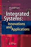 Integrated Systems: Innovations and Applications, Fathi, Madjid, 331915897X