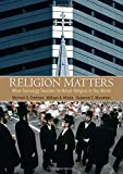 img - for Religion Matters: What Sociology Teaches Us About Religion In Our World book / textbook / text book
