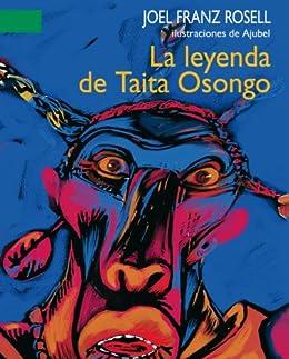 La leyenda de Taita Osongo (A La Orilla Del Viento) (Spanish Edition)