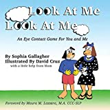 Download Look At Me Look At Me: An Eye Contact Game For You and Me in PDF ePUB Free Online