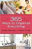 365 Ways to Organize Everything, Emilie Barnes and Sheri Torelli, 0736944214