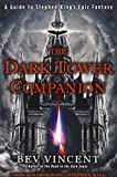 img - for The Dark Tower Companion: A Guide to Stephen King's Epic Fantasy by Bev Vincent (2013-04-02) book / textbook / text book