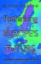 Rethinking Europe's Future (Century Foundation Book)