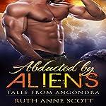 Abducted by Aliens: A Sci-fi Alien Warrior Invasion Abduction Romance | Ruth Anne Scott