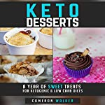 Keto Desserts: A Year of Sweet Treats for Ketogenic & Low Carb Diets | Cameron Walker