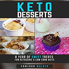 Keto Desserts: A Year of Sweet Treats for Ketogenic & Low Carb Diets | Livre audio Auteur(s) : Cameron Walker Narrateur(s) : Dean Eby