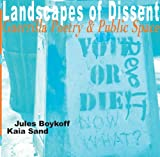 Landscapes of Dissent, Jules Boykoff and Kaia Sand, 0978926242