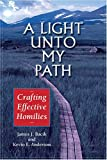 img - for A Light Unto My Path: Crafting Effective Homilies book / textbook / text book