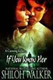 If You Know Her by Shiloh Walker front cover