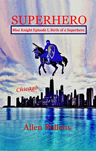 Book: SUPERHERO - Blue Knight Episode I, Dark Ship by Allen Pollens