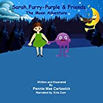 Sarah, Furry-Purple & Friends: The Moon Adventure | Pennie Mae Cartawick