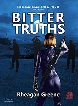 Bitter Truths: The Samurai Revival Trilogy (Vol. 1 - 2nd Edition) (English Edition) por [Greene, Rheagan]
