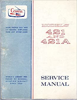 Cessna Models 421 and 421A Service Manual (D655-13-RAND-500