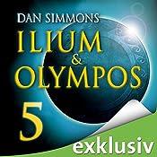 Ilium & Olympos 5   Dan Simmons