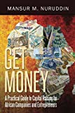 Get Money: A Practical Guide to Capital Raising for African Companies and Entrepreneurs