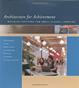 Architecture for Achievement: Building Patterns for Small School Learning
